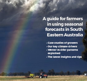 A guide for farmers in using seasonal forecasts in South Eastern Australia